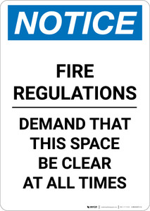 Notice: Fire Regulations Demand That Space Be Clear at All Times - Portrait Wall Sign