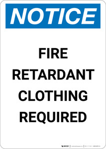 Notice: Fire Retardant Clothing Required - Portrait Wall Sign