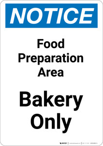 Notice: Food Prep Area - Bakers Only - Portrait Wall Sign
