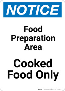 Notice: Food Prep Area - Cooked Food Only - Portrait Wall Sign