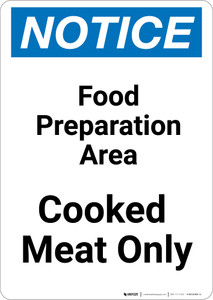 Notice: Food Prep Area - Cooked Meat Only - Portrait Wall Sign