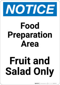Notice: Food Prep Area - Fruit and Salad Only - Portrait Wall Sign