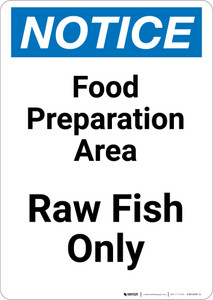 Notice: Food Prep Area - Raw Fish Only - Portrait Wall Sign