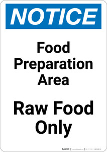 Notice: Food Prep Area - Raw Food Only - Portrait Wall Sign