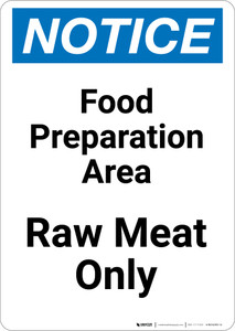 Notice: Food Prep Area - Raw Meat Only - Portrait Wall Sign