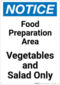 Notice: Food Prep Area - Vegetables and Salad Only - Portrait Wall Sign