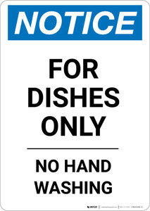 Notice: For Dishes Only No Hand Washing - Portrait Wall Sign