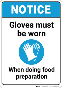 Notice: Gloves Must Be Worn When Doing Food Prep with Icon ANSI - Portrait Wall Sign