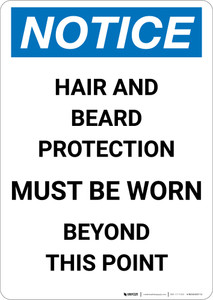 Notice: Hair and Beard Protection Must be Worn Beyond this Point - Portrait Wall Sign