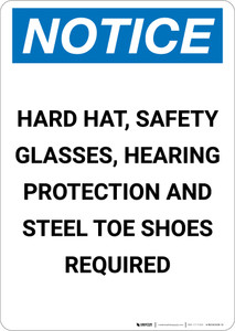 Notice: Hard Hat Safety Glasses Hearing Protection Steel Toe Shoes Required - Portrait Wall Sign