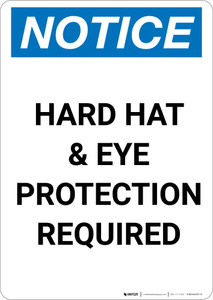 Notice: Hard Hat and Eye Protection Required - Portrait Wall Sign