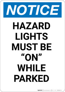 Notice: Hazard Lights Must Be On While Parked - Portrait Wall Sign