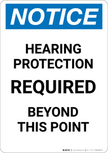 Notice: Hearing Protection Required Beyond This Point - Portrait Wall Sign