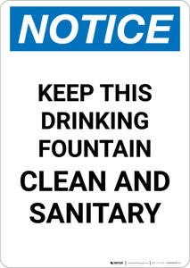Notice: Keep This Drinking Fountain Clean and Sanitary - Portrait Wall Sign