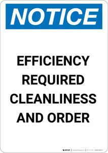 Notice: Efficiency Required Cleanliness and Order - Portrait Wall Sign