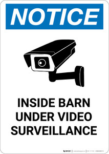 Notice: Inside Barn Under Video Surveillance - Portrait Wall Sign