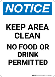Notice: Keep Area Clean No Food or Drink - Portrait Wall Sign