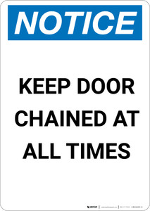 Notice: Keep Door Chained at All Times - Portrait Wall Sign