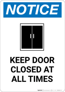 Notice: Keep Door Closed At All Times with Icon - Portrait Wall Sign