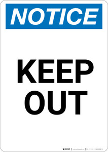 Notice: Keep Out - Portrait Wall Sign