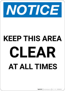 Notice: Keep This Area Clear at All Times - Portrait Wall Sign