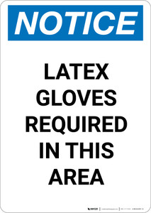 Notice: Latex Gloves Required In This Area - Portrait Wall Sign