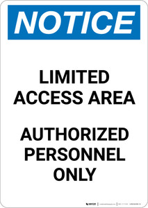 Notice: Limited Access Area Authorized Personnel Only - Portrait Wall Sign