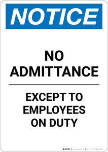 Notice: No Admittance Except To Employees On Duty - Portrait Wall Sign