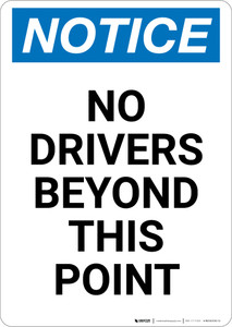 Notice: No Drivers Beyond This Point - Portrait Wall Sign