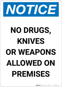 Notice: No Drugs Knives Weapons Allowed on Premises - Portrait Wall Sign