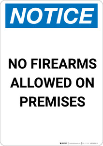 Notice: No Firearms Allowed On Premises - Portrait Wall Sign