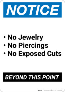Notice: No Jewelry, Piercings, or Exposed Cuts Beyond This Point Bold - Portrait Wall Sign