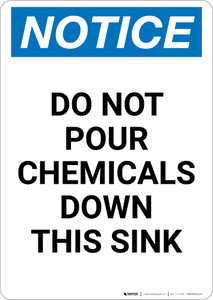 Notice: Do Not Pour Chemicals Down this Sink - Portrait Wall Sign