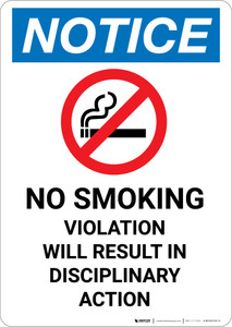 Notice: No Smoking Violation Will Result in Disciplinary Action with Icon - Portrait Wall Sign