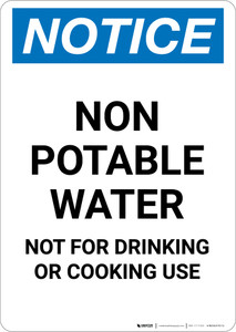 Notice: Non Potable Water Not for Drinking or Cooking - Portrait Wall Sign