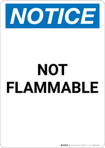 Notice: Not Flammable - Portrait Wall Sign