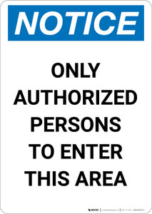 Notice: Only Authorized Persons to Enter This Area - Portrait Wall Sign