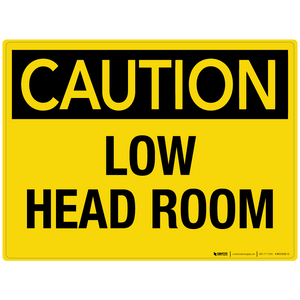 Caution: Low Head Room - Wall Sign