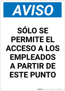 Notice: Only Employees Permitted Beyond This Point Spanish - Portrait Wall Sign