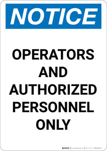 Notice: Operators and Authorized Personnel Only - Portrait Wall Sign