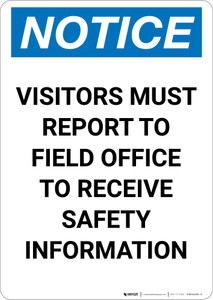 Notice: Visitors Must Report To Field Office for Safety Information - Portrait Wall Sign