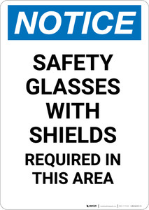 Notice: Safety Glasses with Shields Required In This Area - Portrait Wall Sign