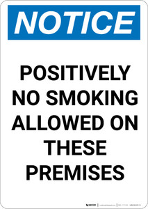 Notice: Positively No Smoking Allowed On These Premises - Portrait Wall Sign
