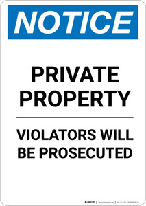 Notice: Private Property Violators Will Be Prosecuted - Portrait Wall Sign