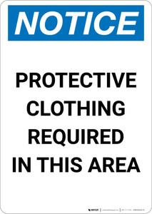 Notice: Protective Clothing Required In This Area - Portrait Wall Sign