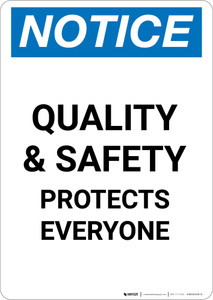 Notice: Quality and Safety Protects Everyone - Portrait Wall Sign
