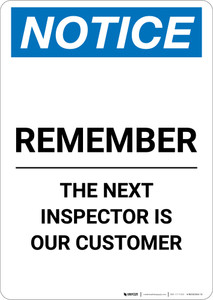 Notice: Remember The Next Inspector Is Our Customer - Portrait Wall Sign