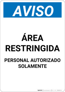 Notice: Restricted Area Authorized Personnel Spanish - Portrait Wall Sign