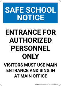 Notice: Safe School Notice Entrance For Authorized Personnel Only - Portrait Wall Sign