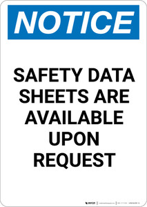 Notice: Safety Data Sheets Are Available Upon Request - Portrait Wall Sign